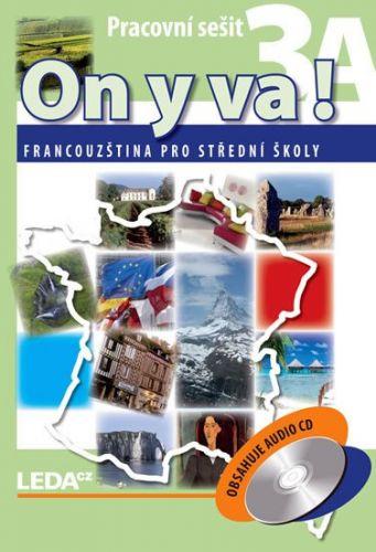 Jitka Taišlová: ON Y VA! 3A+3B - Francouzština pro střední školy - pracovní sešity + CD - 2. vydání cena od 326 Kč
