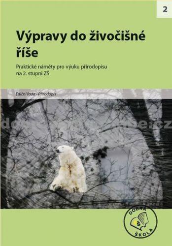 Kolektiv autorů: Výpravy do živočišné říše cena od 250 Kč