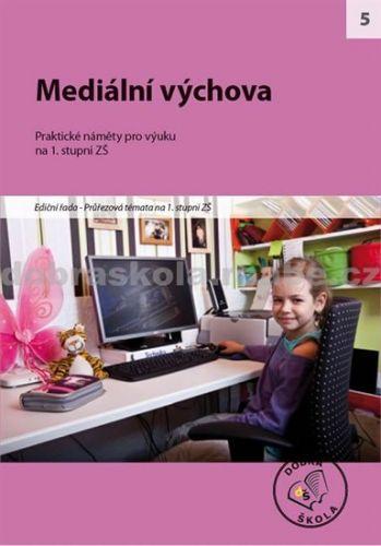 Kolektiv autorů: Mediální výchova cena od 250 Kč
