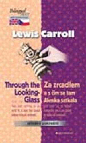 Lewis Carroll: Alenka za zrcadlem / Through the Looking-Glass cena od 161 Kč