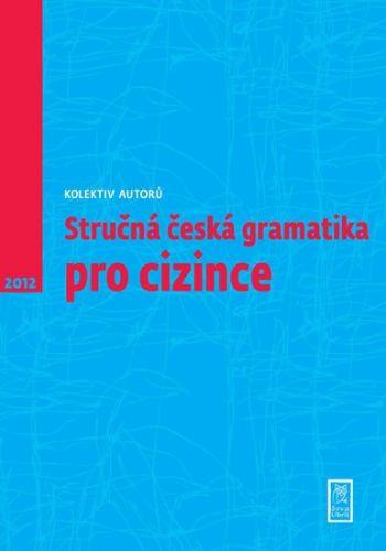 Stručná česká gramatika pro cizince cena od 124 Kč