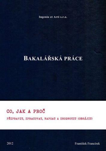 František Francírek: Bakalářská práce cena od 0 Kč