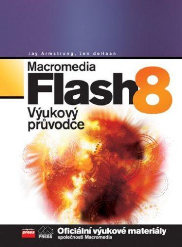 Jen deHaan, Jay Armstrong: Macromedia Flash 8 cena od 268 Kč
