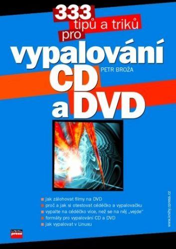 Petr Broža: 333 tipů a triků pro vypalování CD a DVD cena od 116 Kč