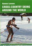 Hannes Larsson: Cross-country skiing around the World cena od 426 Kč