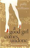 Polly Williams: A Good Girl Comes Undone cena od 104 Kč