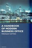 Miroslav Kaftan: A Handbook of modern business office cena od 208 Kč