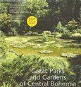 Michaela Líčeniková, Ivan Vorel, Jiří Kupka, Jan Hendrych: Great Parks and Gardens of Central Bohemia cena od 378 Kč