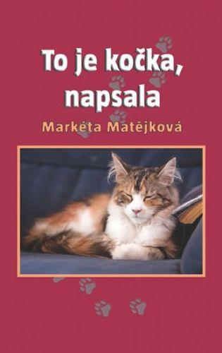 Markéta Matějková: To je kočka, napsala cena od 162 Kč