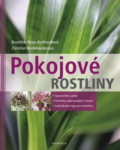 Christine Weidenweber, Brunhilde Bross-Burkhardt: Pokojové rostliny cena od 284 Kč