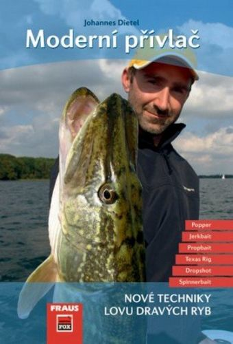Johannes Dietel: Moderní přívlač - Nové techniky lovů dravých ryb cena od 233 Kč