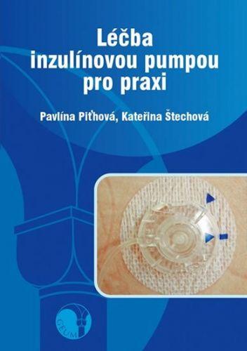 Pavlína Piťhová, Kateřina Štechová: Léčba inzulinovou pumpou cena od 206 Kč