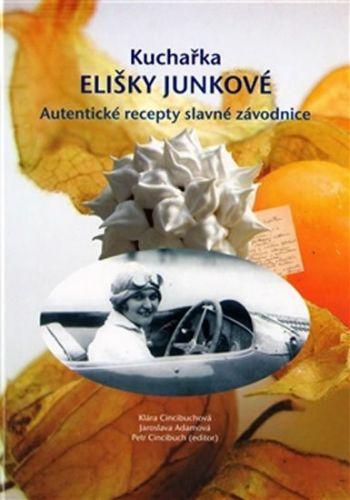 Jaroslava Adamová, Klára Cincibuchová, Petr Cincibuch: Kuchařka Elišky Junkové cena od 225 Kč
