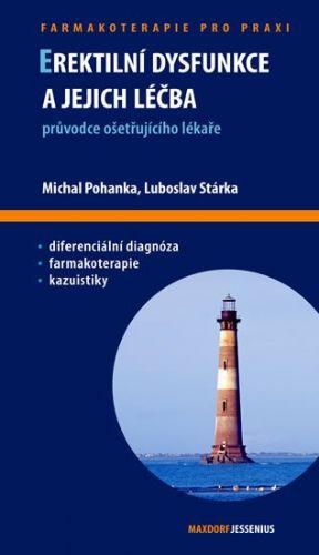 Michal Pohanka, Luboslav Stárka: Erektilní dysfunkce a jejich léčba cena od 159 Kč
