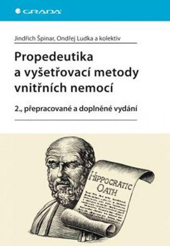 Ondřej Ludka, Jindřich Špiner: Propedeutika a vyšetřovací metody vnitřních nemocí cena od 406 Kč