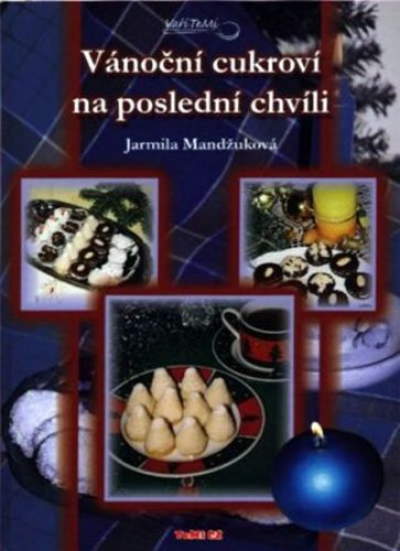 Jarmila Mandžuková: Vánoční cukroví na poslední chvíli cena od 93 Kč