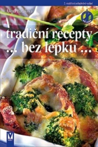 Alena Baláková: Tradiční recepty bez lepku - 2. vydání cena od 123 Kč