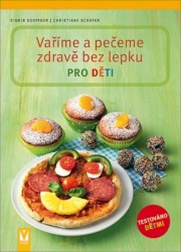 Schäfer Christiane, Soeffker Sigrid: Vaříme a pečeme zdravě bez lepku pro děti cena od 123 Kč