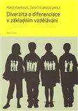 Jana Straková, Hana Kasíková: Diverzita a diferenciace v základním vzdělávání cena od 272 Kč