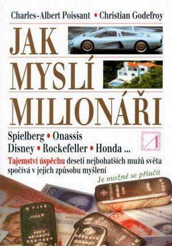 Christian Godefroy, Charles A. Poissant: Jak myslí milionáři cena od 142 Kč
