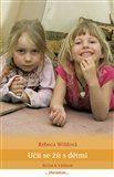 Rebeca Wild: Učit se žít s dětmi cena od 192 Kč