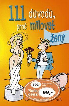 Ottovo nakladatelství 111 důvodů, proč milovat ženy cena od 57 Kč