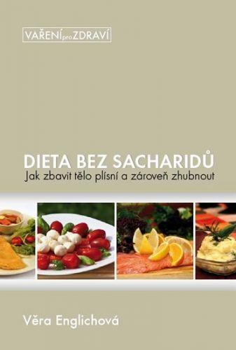 Věra Englichová: Dieta bez sacharidů - Jak zbavit tělo plísní a zároveň zhubnout cena od 155 Kč