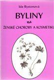 Ida Rystonová: Byliny na ženské choroby a kosmetiku cena od 110 Kč