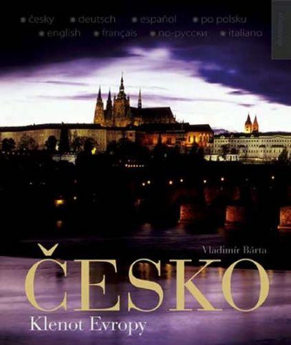 Vladimír Bárta  ml.: Česko - Klenot Evropy (ČJ, NJ, ŠJ, Pol.J, AJ, FJ, RJ, IJ) cena od 423 Kč