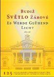 Doplněk Budiž světlo žárové / Es werde glühend Licht cena od 43 Kč