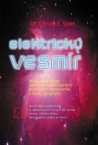Donald E. Scott: Elektrický vesmír cena od 186 Kč