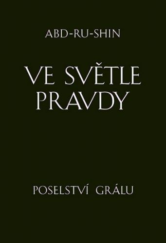 Integrál Brno Ve světle Pravdy - Poselství Grálu - komplet 3 knihy cena od 225 Kč