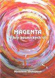 Miroslava Soukupová: Magenta a hry kosmických sil cena od 119 Kč