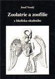 Josef Veselý: Zoolatrie a zoofilie cena od 98 Kč