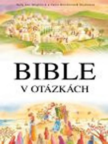 Sally Ann Wright: Bible v otázkách cena od 92 Kč