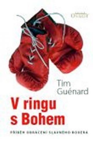 Tim Guénard: V ringu s Bohem cena od 189 Kč