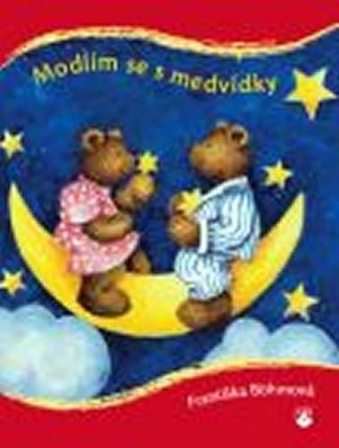 Františka Bohmová: Modlím se s medvídky cena od 72 Kč
