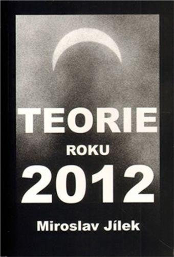 Miroslav Jílek: Teorie roku 2012 cena od 34 Kč