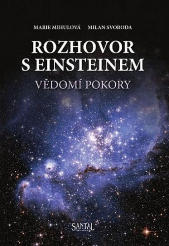 Marie Mihulová, Milan Svoboda: Rozhovor s Einsteinem - Vědomí pokory + CD cena od 177 Kč