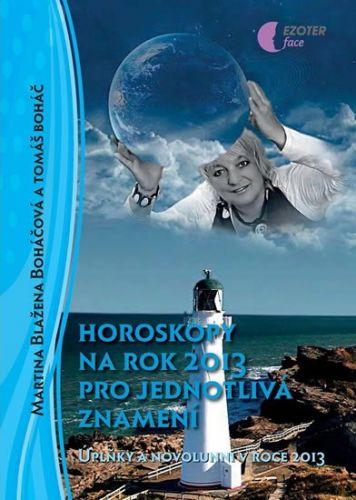 Tomáš Boháč, Martina Blažena Boháčová: Horoskopy na rok 2013 pro jednotlivá znamení - Úplňky a novolunní v roce 2013 cena od 135 Kč