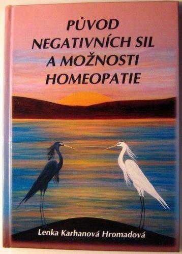 Karhanová Hromadová Lenka: Původ negativních sil a možnosti homeopatie cena od 155 Kč