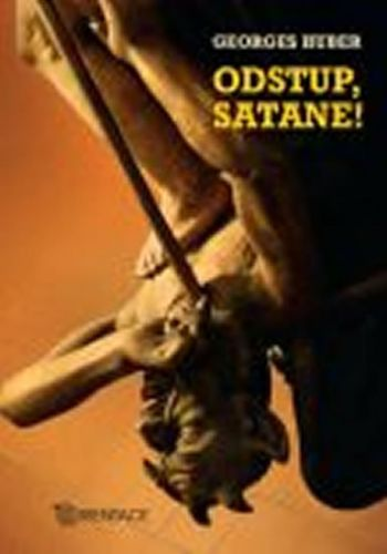 Georges Huber: Odstup, satane! cena od 100 Kč