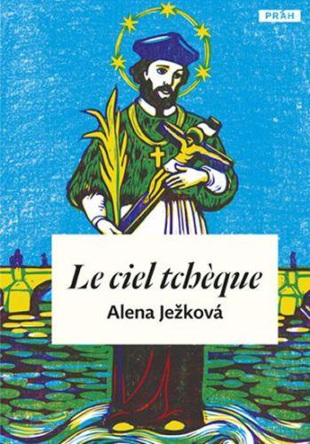 Alena Ježková: Le ciel tchéque / České nebe (francouzsky) cena od 239 Kč