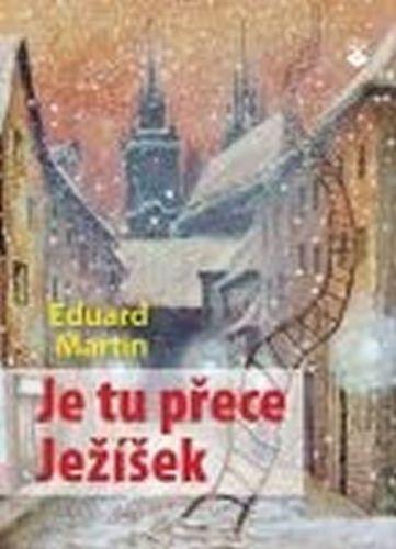 Eduard Martin: Je tu přece Ježíšek cena od 92 Kč