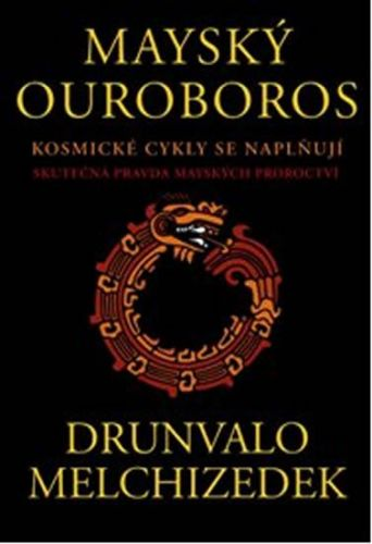 Drunvalo Melchizedek: Mayský Ouroboros cena od 137 Kč