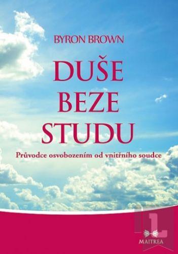 Byron Brown: Duše beze studu cena od 253 Kč