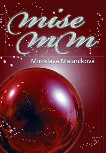 Miroslava Malaníková: Mise MM cena od 214 Kč