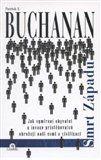 Pat Buchanan: Smrt Západu - Jak vymírání obyvatel a invaze přistěhovalců ohrožují naši zemi a civilizaci cena od 242 Kč