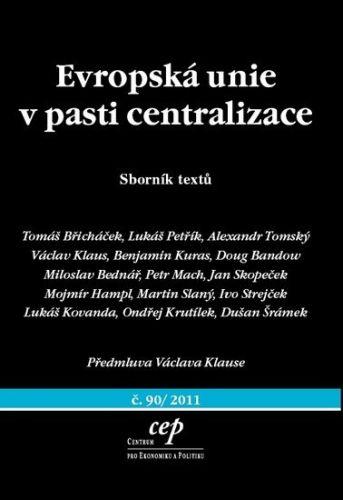 Marek Loužek: Evropská unie v pasti centralizace - Sborník textů cena od 49 Kč