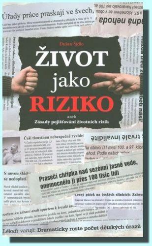 Dušan Šídlo: Život jako riziko cena od 253 Kč